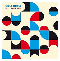 sola_rosa_get_it_together