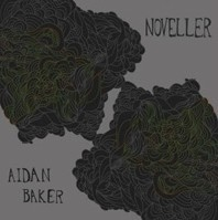 "aidan baker with noveller ""colorful disturbances"""